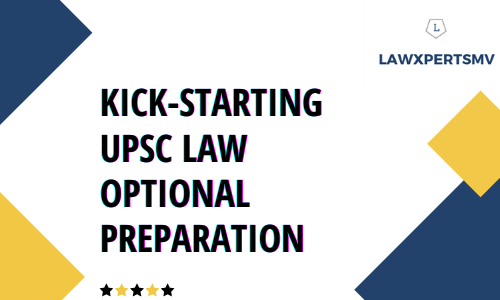 How To Kick-Start Your UPSC Law Optional Preparation