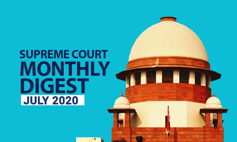 Supreme Court Monthly Digest: July 2020