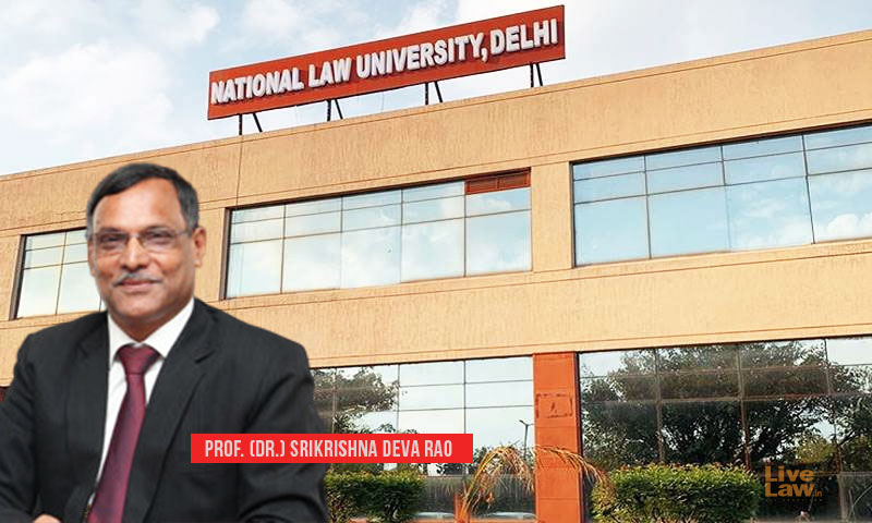 [Breaking] NLU-O VC Prof. (Dr.) Srikrishna Deva Rao To Be Appointed As New Vice-Chancellor of NLU-Delhi