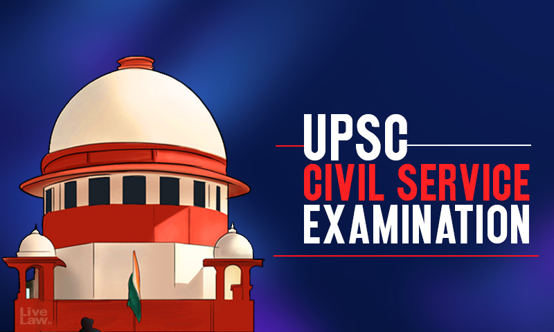 Not Agreeable To Giving Extra Chance To Civil Service Aspirants In UPSC Exams: Centre Informs Supreme Court