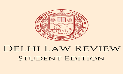 Call For Papers: Delhi Law Review (Student Edition)