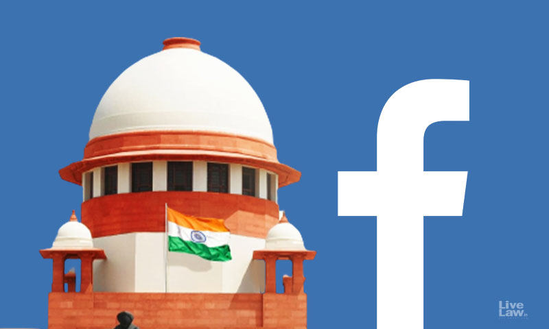 Facebook Cant Disrupt Indias Unity In Diversity Claiming Ignorance Or Lack Of Pivotal Role : Supreme Court