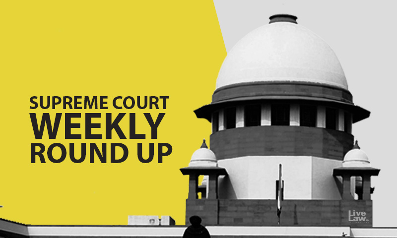 Supreme Court Weekly Round Up [14th February to 21st February 2021]