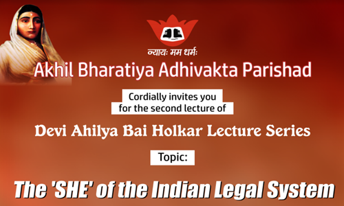 Devi Ahilya Bai Holkar Lecture Series: The SHE Of Indian Legal System [Today; 5:30 PM]