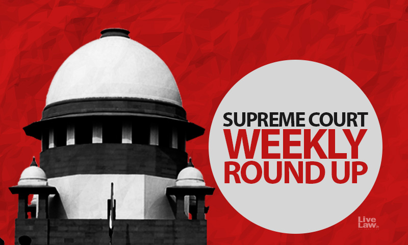 Supreme Court Weekly Round Up, July 19- July 25, 2021