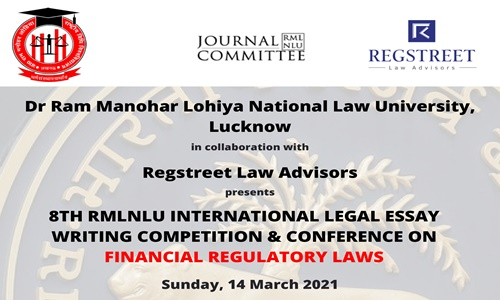 Call For Entries: 8th RMLNLU- Regstreet Legal Essay Writing Competition & Conference On Financial Regulatory Laws [March 14, 2021]