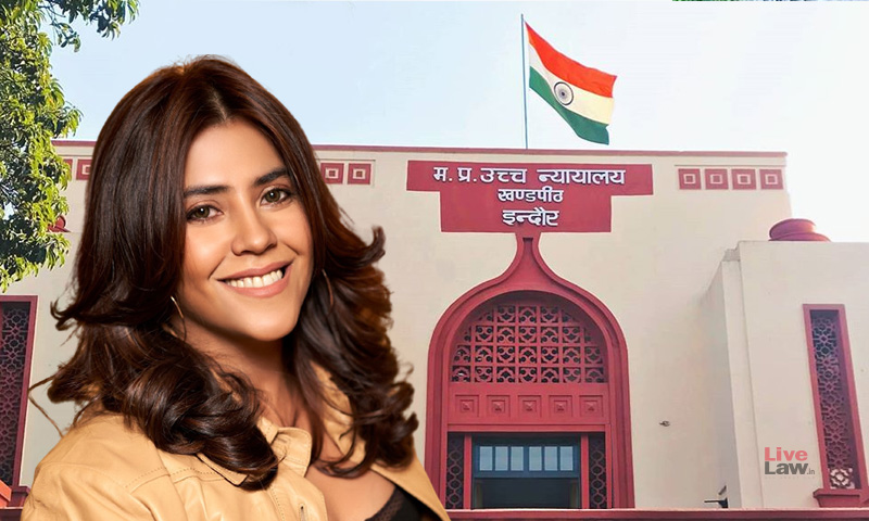 Cant Say XXX Episode Isnt Obscene : Madhya Pradesh High Court Refuses To Quash FIR Against Ekta Kapoor