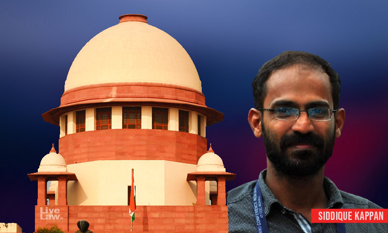 We Are Trying To Discourage Article 32 Petitions: Supreme Court Issues Notice To UP Govt.On Plea For Release Of Journalist Siddique Kappan
