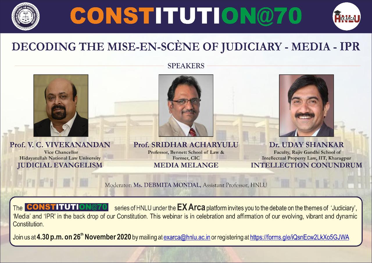 HNLU Raipur: Ex Arca Webinar on CONSTITUTION@70 - DECODING THE MISE-EN-SCÈNE OF JUDICIARY – MEDIA – IPR