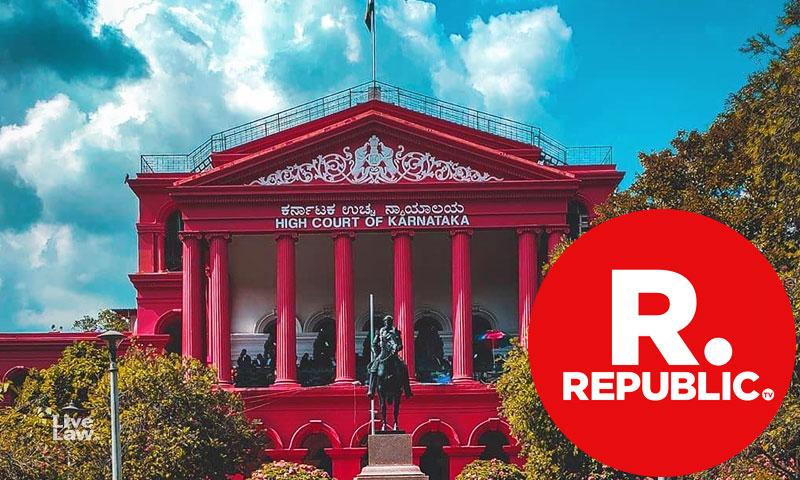 TRP Scam : Karnataka High Court To Pass Order Tomorrow On Anticipatory Bail Plea Of Republic TV COO
