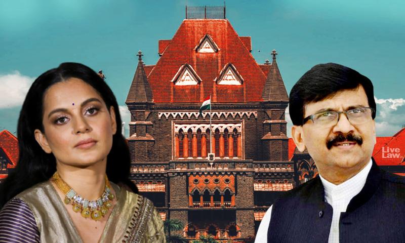 Kangana Ranaut Should Exercise Restraint; Sanjay Rauts Conduct Doesnt Befit A Leader : Bombay High Court