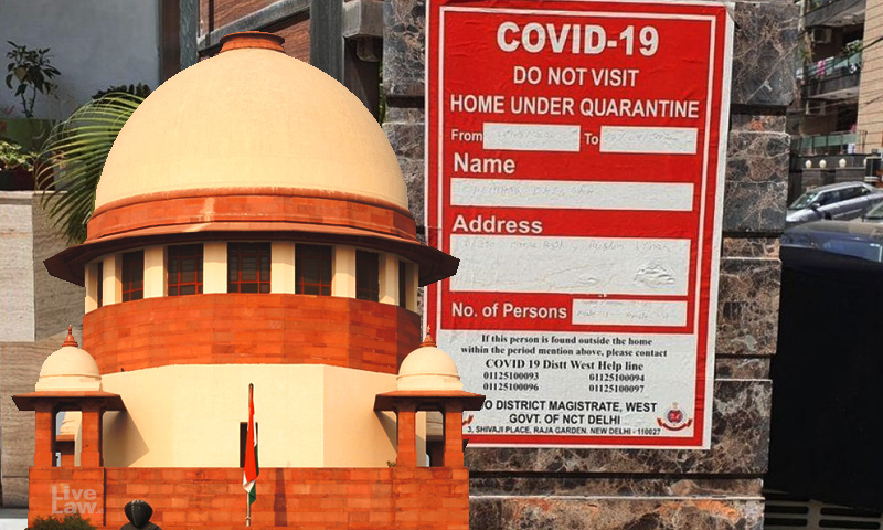 No COVID-19 Posters Outside Patients Homes Without Direction From Competent Authority Under DMA : Supreme Court