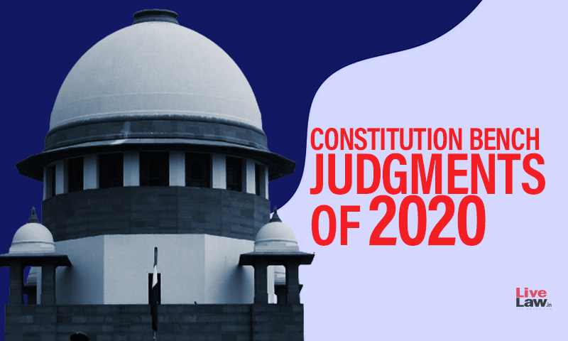 Constitution Bench Judgments Of Supreme Court 2020