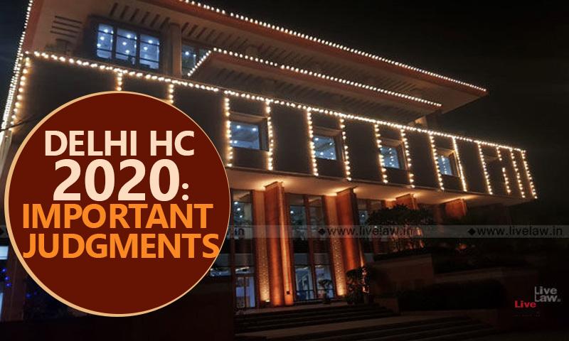 80+ Important Delhi High Court Judgments of 2020