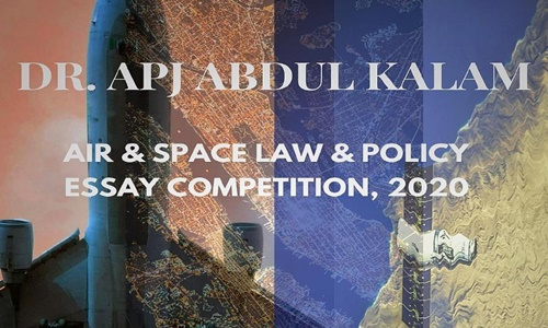 2nd Dr. APJ Abdul Kalam Air and Space Law and Policy Essay Competition 2020: Submit by Feb 15, 2021