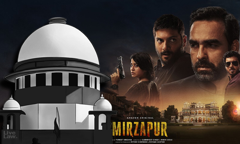 Mirzapur Series Tarnished Historical & Cultural Image Of City : Supreme Court Issues Notice To Centre, Amazon Prime Video On Plea For Ban