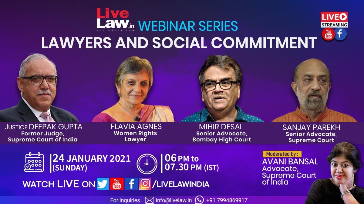 [SUNDAY, 6 PM] Webinar On Lawyers And Social Commitment- Justice Deepak Gupta, Flavia Agnes,Mihir Desai, Sanjay Parekh