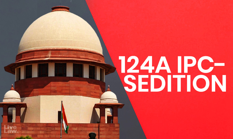 Come Before Us In A Concrete Case : Supreme Court Dismisses Advocates PIL Challenging Sedition Law Under Sec 124A IPC