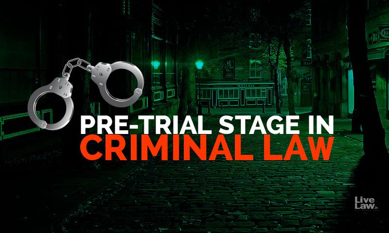 Pre-Trial Stage - Step By Step