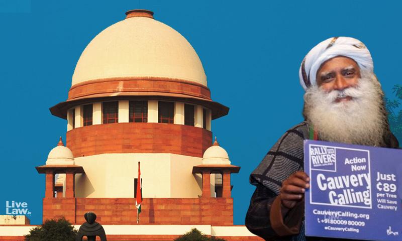 Cauvery Calling Case : Sadhgurus Isha Outreach Moves Supreme Court Against Karnataka High Court Order