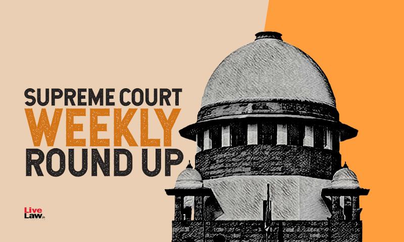 Supreme Court Weekly Round Up June 21- June 27, 2021