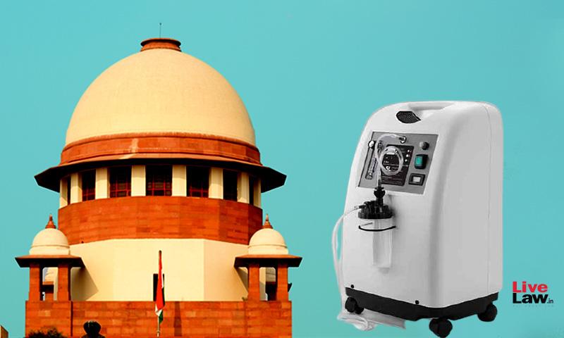 Supreme Court Seeks Delhi Police Response On Matrix Cellulars Plea To Release Seized Oxygen Concentrators