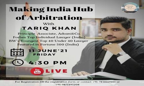 Legal Hut: Webinar On Making India Hub Of Arbitration With Tariq Khan [11th June 2021]