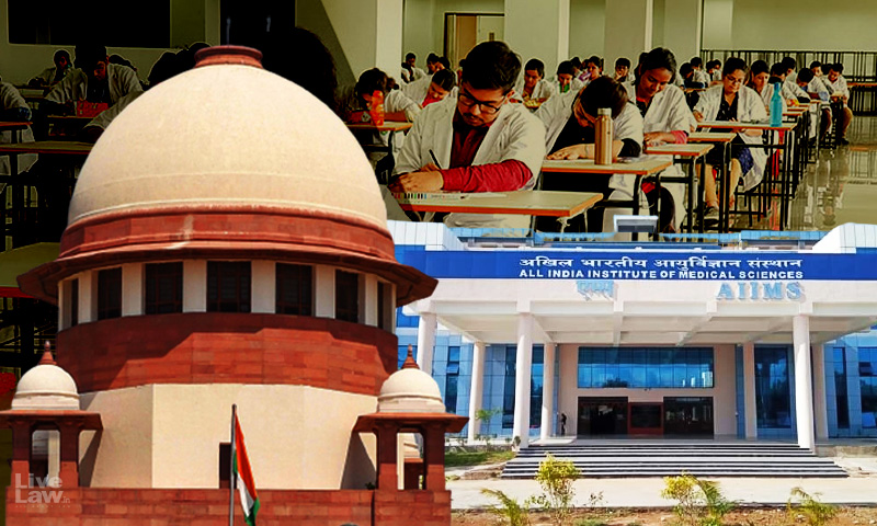 Postpone INI CET By At Least A Month, Supreme Court Suggests To AIIMS