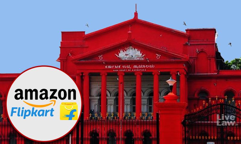 Unwise To Scuttle Investigation : Karnataka High Court Dismisses Amazon & Flipkart Pleas Against CCI Probe