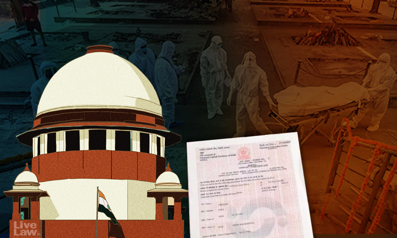 Death Due To COVID Or COVID-Related Complications Should Be Specifically Mentioned In Death Certificate : Supreme Court