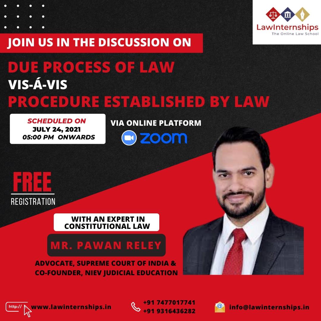 Lawinternhsips: Webinar on Due Process of Law vis-à-vis Procedure Established by Law [July 24, 2021]