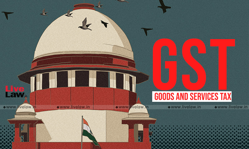 Plea Filed Before Supreme Court Seeking Constitution Of GST Appellate Tribunal