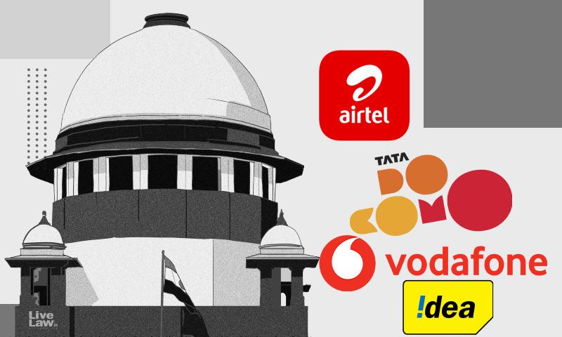 Supreme Court Dismisses Telecom Companies Pleas To Recompute AGR Dues