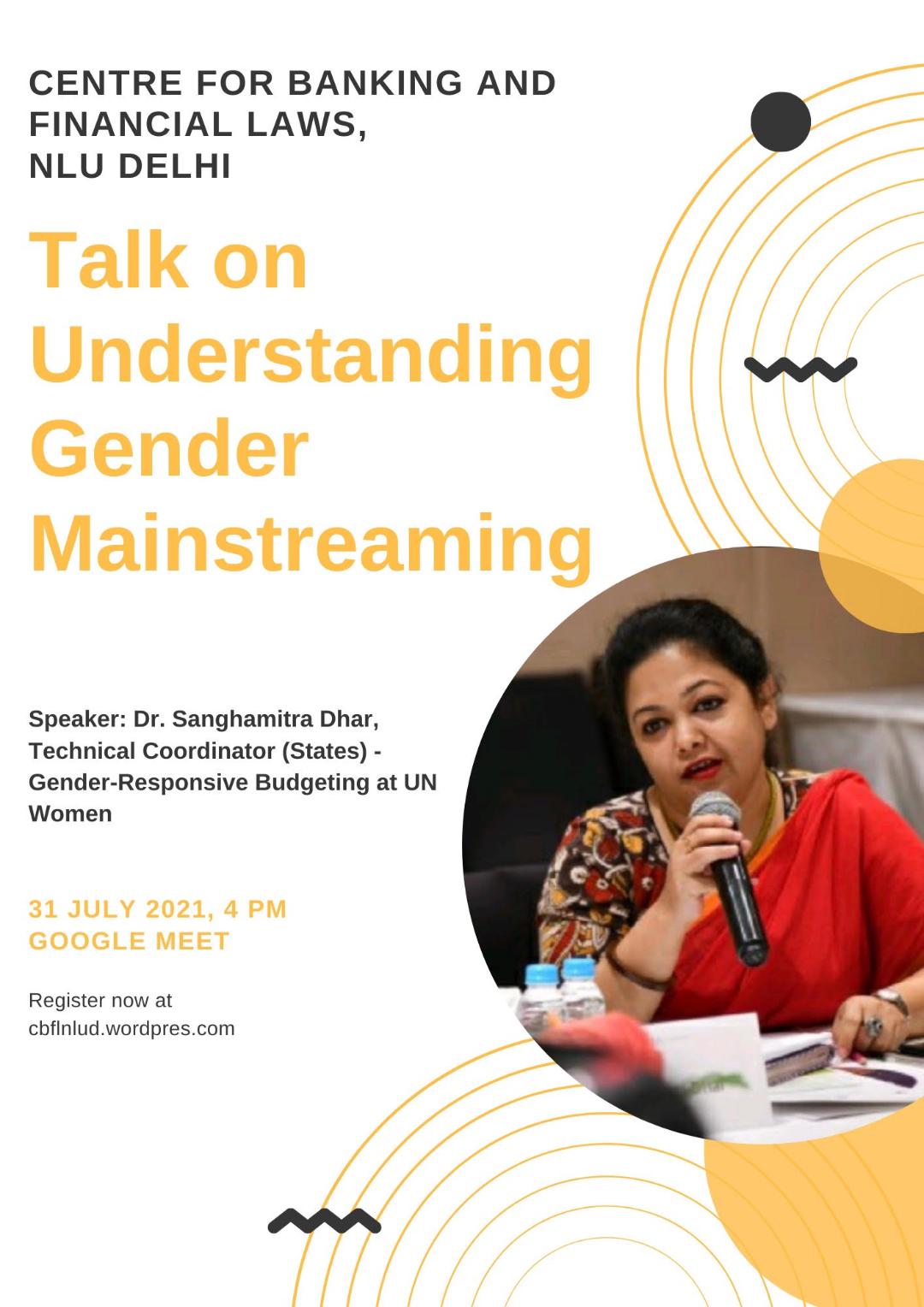NLU DELHI: Talk On Understanding Gender Mainstreaming By Dr Sanghamitra Dhar [July 31,2021]
