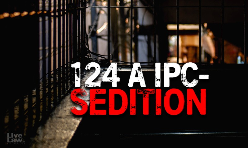Legal History Of Sedition -  IPC 124A