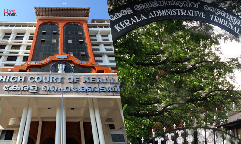 Kerala High Court Extends Term Of Judicial Members Of State Administrative Tribunal By Another Three Weeks