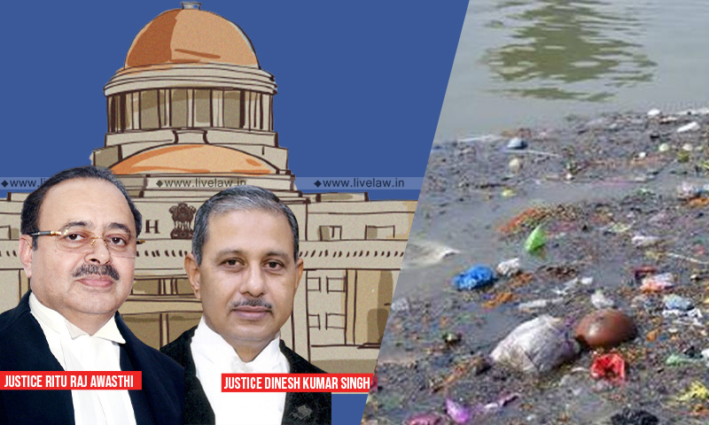 Ganga Is Nations Lifeline But Is One Of The Most Polluted Rivers In The World, Imperative To Revive, Make It Pollution Free: Allahabad HC
