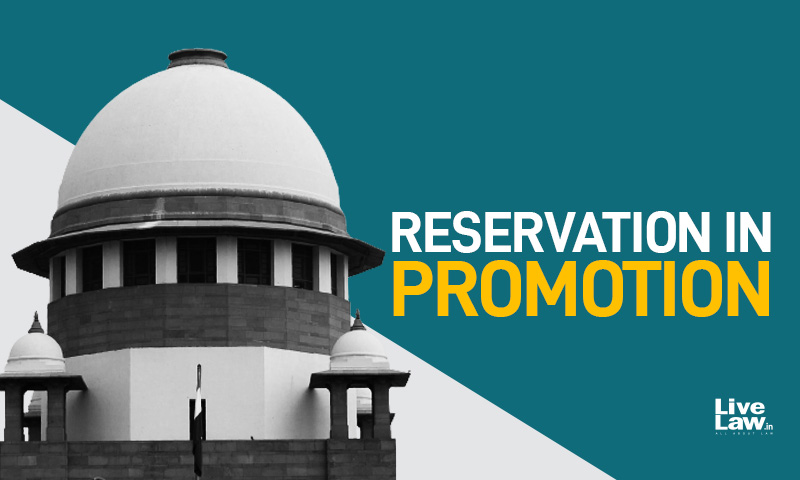 Centre, States Urge Supreme Court To Settle Confusion In Reservation Norms For Promotions