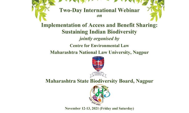 International Webinar On Implementation Of Access And Benefit Sharing: Sustaining Indian Biodiversity Organized By MNLU, Nagpur [November 12-13]