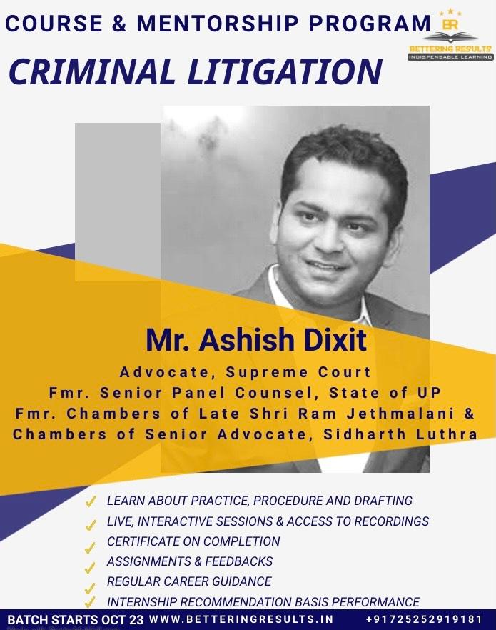 Bettering Results: 12 Weeks Course & Mentorship Program On Criminal Litigation By Ashish Dixit