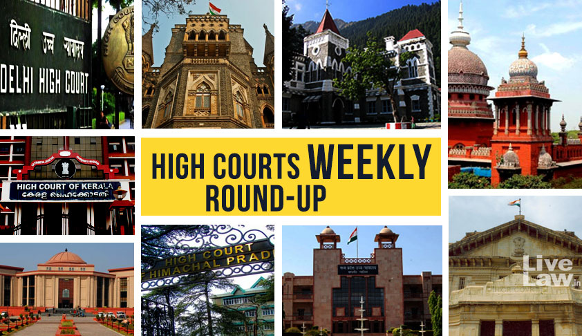 High Courts Weekly Roundup [Dec 28 – Jan 3]