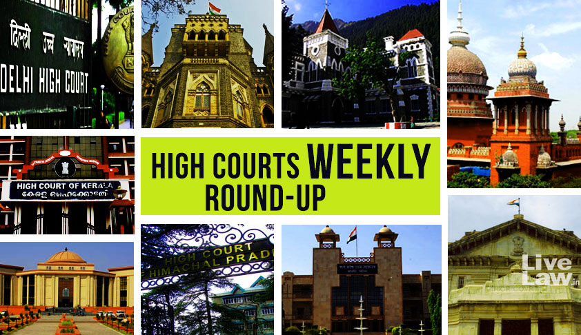 High Courts Weekly Roundup [Nov 9 – Nov 15]